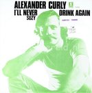 Alexander-Curly-Ill-never-drink-again