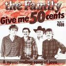The Family - Give me 50 cents
