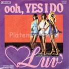 Luv - Ooh yes I do