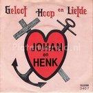 Johan en Henk - Geloof hoop en liefde