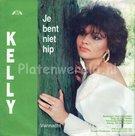 Kelly - Je bent niet hip