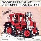 Sunrise - Rosie ik haal je met m'n tractor af