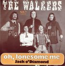 The Walkers - Oh lonesome me