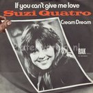 Suzi-Quatro-If-you-cant-give-me-love