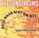 Sunstreams - Huil maar niet om mij