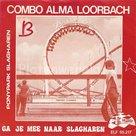 Combo Alma Loorbach – Ga je mee naar Slagharen