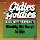 Lieutenant Pigeon - Mouldy old dough