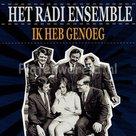 Het Radi Ensemble - Ik heb genoeg