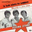 Flying Stars - 'K heb niets te zeggen