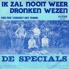 De Specials - Ik zal nooit meer dronken wezen