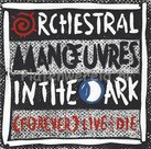Orchestral manœuvres in the dark - (Forever) Live and die