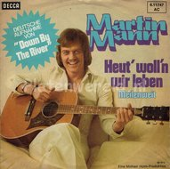 Martin Mann, Heut' woll'n wir leben, meilenweit