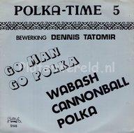 Polka Time 5 - Go man Go polka