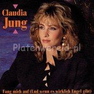 Claudia Jung - Fang mich auf